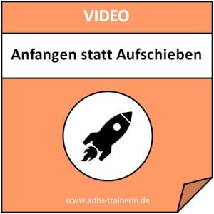Video Anfangen statt Aufschieben