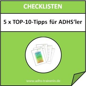 Checklisten 5 x TOP-10-Tipps für ADHSler